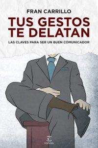 Tus gestos te delatan, de Fran Carrillo